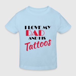 I love my dad and his tattos Babybody - Økologisk T-skjorte for barn