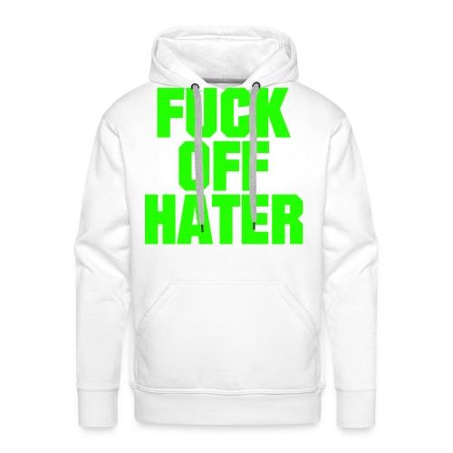 FUCK OFF HATER | Pullover - Männer Premium Hoodie