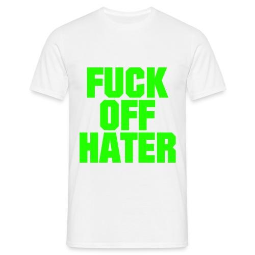 FUCK OFF HATER | Pullover - Männer T-Shirt