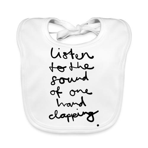 Listen to the Sound of one Hand clapping - Baby Bio-Lätzchen