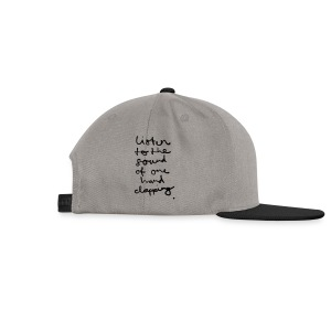 Listen to the Sound of one Hand clapping - Snapback Cap