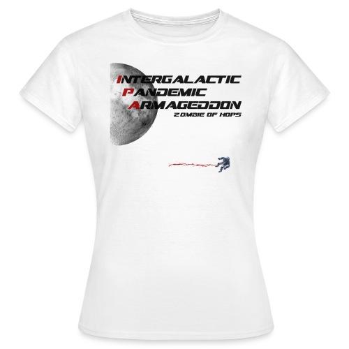 Intergalactic Pandemic Armageddon Zombie of Hops - Women's T-Shirt