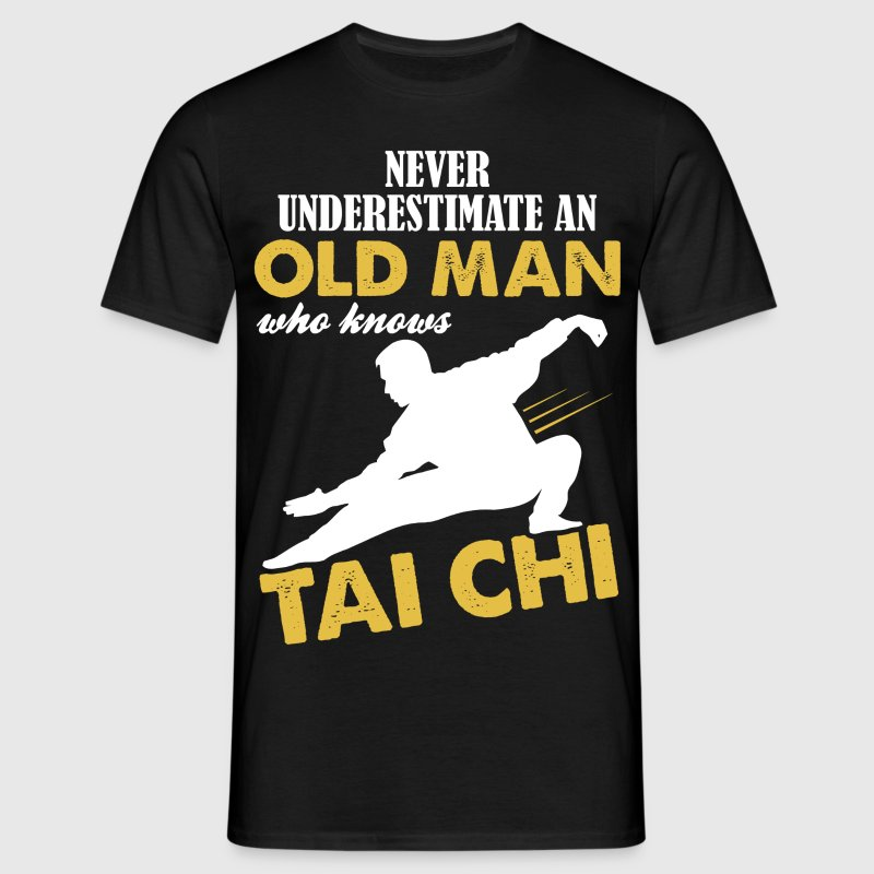 Never Underestimate An Old Man Who Knows Tai Chi T-Shirts - Men's T-Shirt