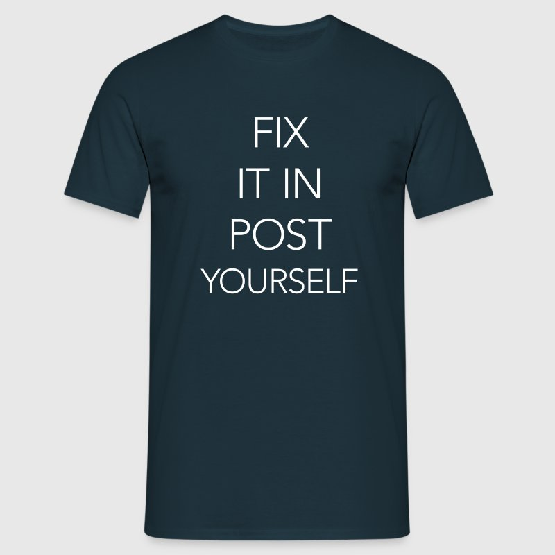 fix it in post...yourself - Männer T-Shirt