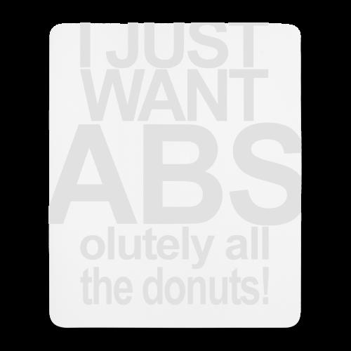 I just want Donuts - Mousepad (Hochformat)