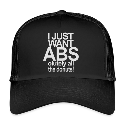 I just want Donuts - Trucker Cap