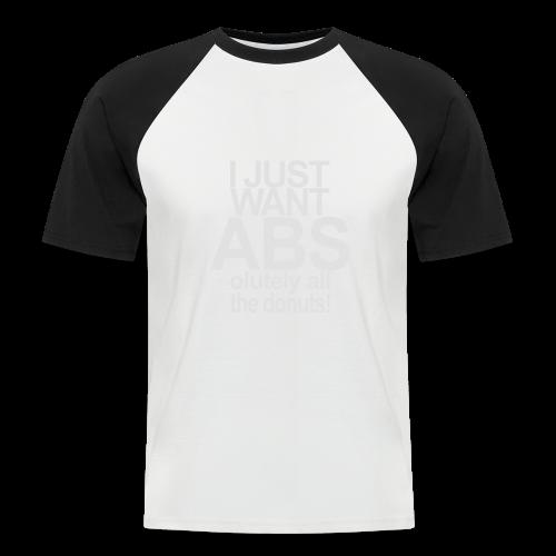 I just want Donuts - Männer Baseball-T-Shirt