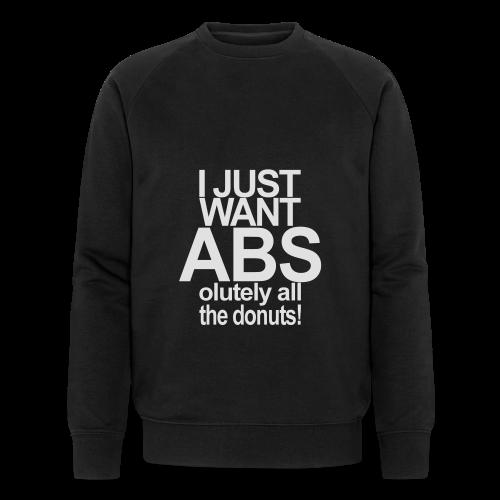 I just want Donuts - Männer Bio-Sweatshirt von Stanley & Stella
