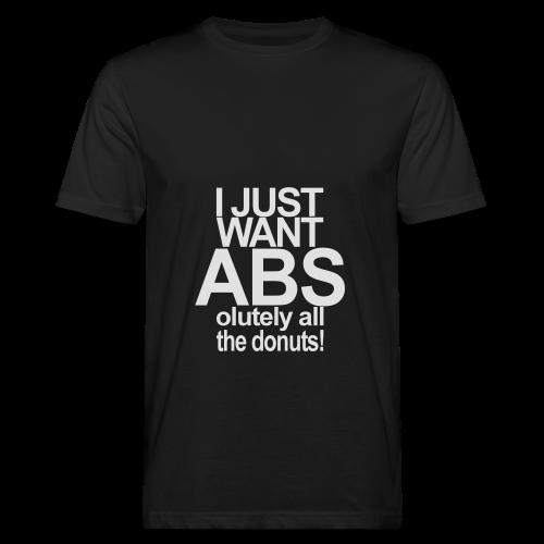 I just want Donuts - Männer Bio-T-Shirt