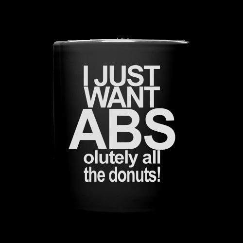 I just want Donuts - Tasse einfarbig