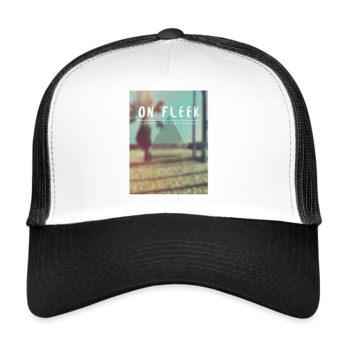 ON FLEEK HIPSTER version - Trucker Cap
