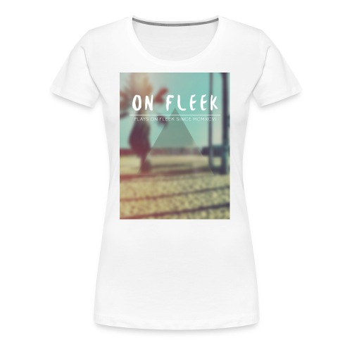 ON FLEEK HIPSTER version - Frauen Premium T-Shirt
