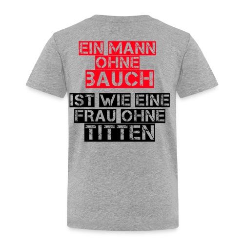 Mann ohne Bauch Spruch Witzig Lustig - Kinder Premium T-Shirt