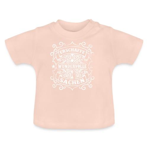 Erschaffe wundervolle Sachen - Baby T-Shirt