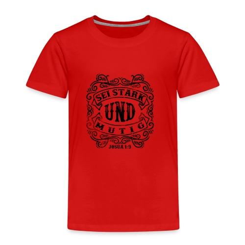 Sei stark und mutig - Kinder Premium T-Shirt