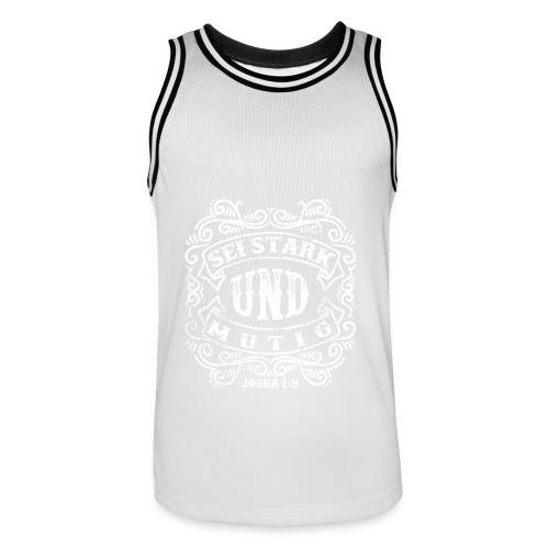Sei stark und mutig - weiss - Männer Basketball-Trikot