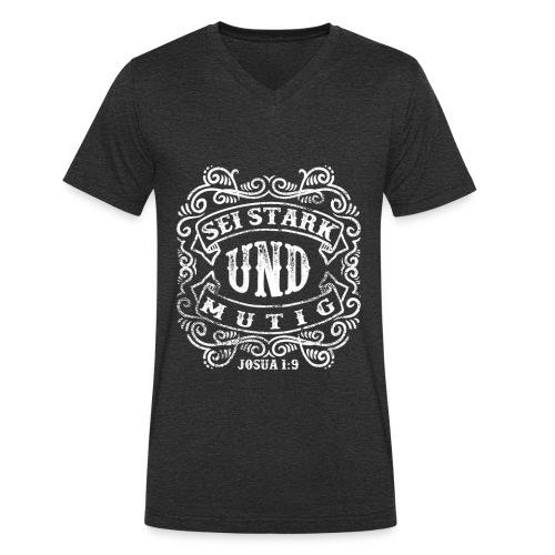 Sei stark und mutig - weiss - Männer Bio-T-Shirt mit V-Ausschnitt von Stanley & Stella