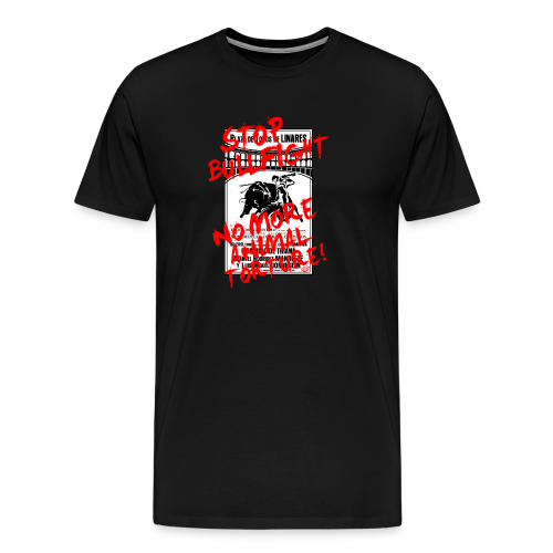 Stop Bullfight! - Männer Premium T-Shirt