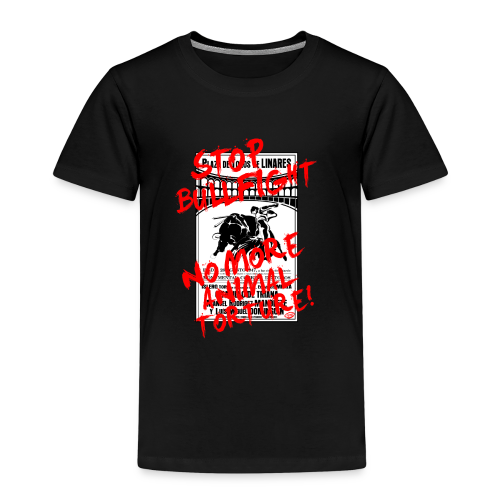 Stop Bullfight! - Kinder Premium T-Shirt