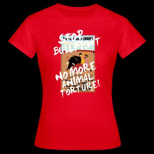 Stop Bullfight! - Frauen T-Shirt