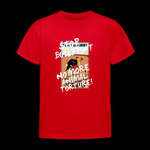 Stop Bullfight! - Kinder T-Shirt