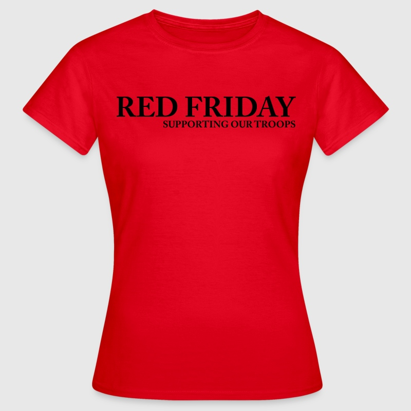Red Friday Supporting Our Troops T-Shirts - Women's T-Shirt