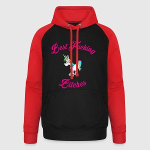 Best fucking Bitches 1 Tops - Unisex Baseball Hoodie