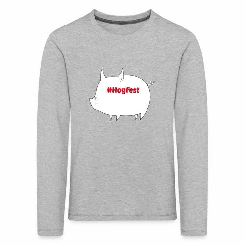#Hogfest - Kids' Premium Longsleeve Shirt