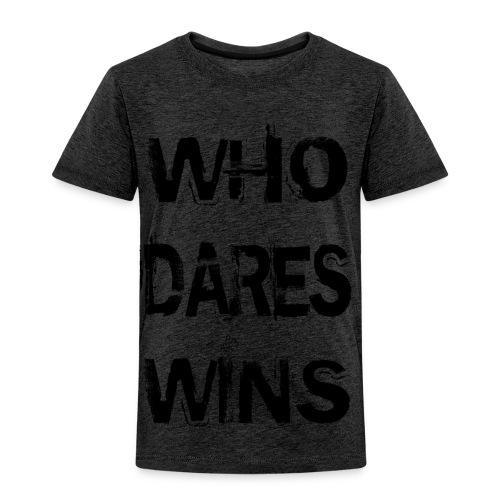 Who Dares Wins - Kids' Premium T-Shirt