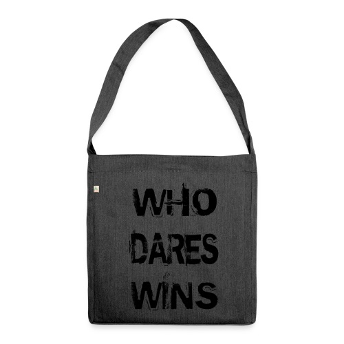 Who Dares Wins - Shoulder Bag made from recycled material