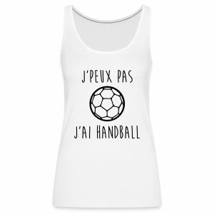 J'peux pas j'ai handball - Débardeur Premium Femme