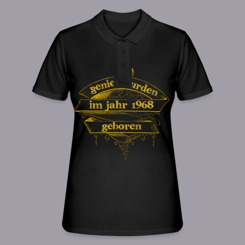 Genies wurden im Jahr 1968 geboren - Frauen Polo Shirt
