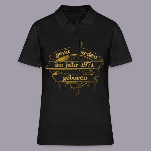 Genies wurden im Jahr 1971 geboren - Frauen Polo Shirt