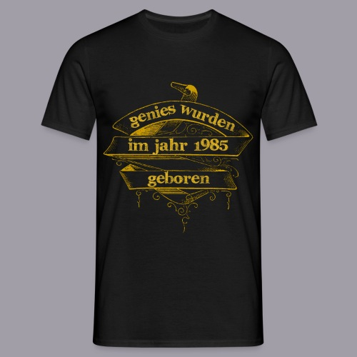 Genies wurden im Jahr 1985 geboren - Männer T-Shirt
