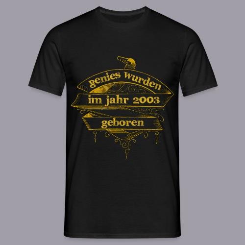 Genies wurden im Jahr 2003 geboren - Männer T-Shirt