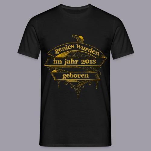 Genies wurden im Jahr 2013 geboren - Männer T-Shirt