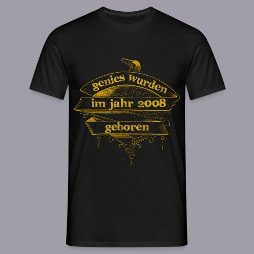 Genies wurden im Jahr 2008 geboren - Männer T-Shirt