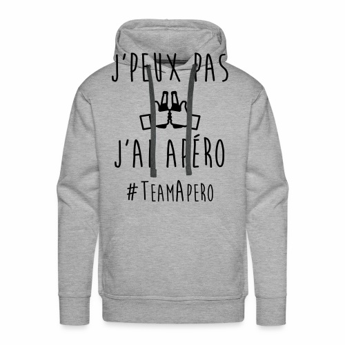 J'PEUX PAS J'AI APERO #TEAM APERO - Sweat-shirt à capuche Premium pour hommes