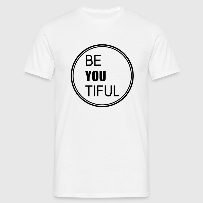 BE YOU TIFUL - Männer T-Shirt