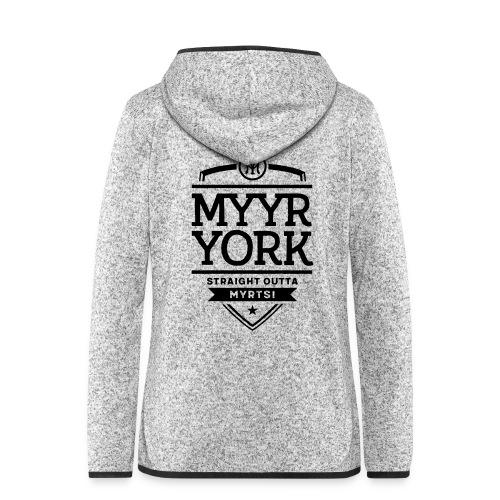 Myyr York - Straight Outta Myrtsi - Naisten hupullinen fleecetakki