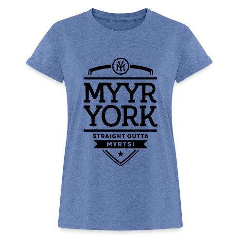 Myyr York - Straight Outta Myrtsi - Naisten oversized-t-paita