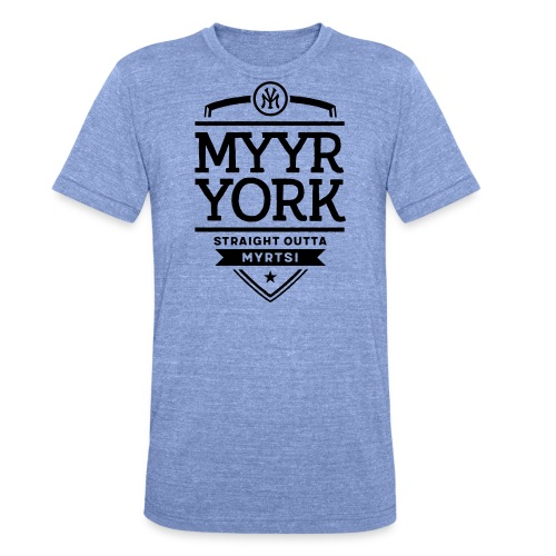 Myyr York - Straight Outta Myrtsi - Bella + Canvasin unisex Tri-Blend t-paita.
