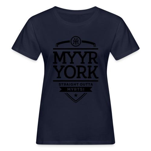 Myyr York - Straight Outta Myrtsi - Naisten luonnonmukainen t-paita