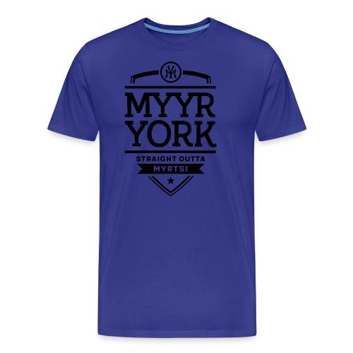 Myyr York - Straight Outta Myrtsi - Miesten premium t-paita