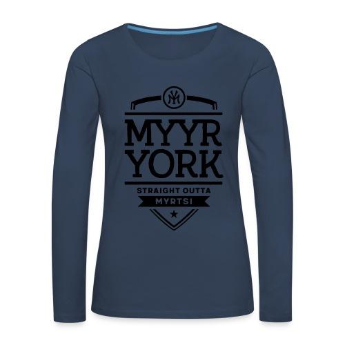 Myyr York - Straight Outta Myrtsi - Naisten premium pitkähihainen t-paita