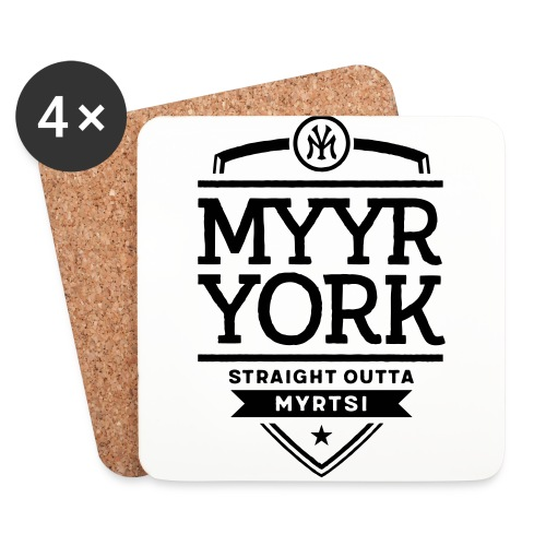Myyr York - Straight Outta Myrtsi - Lasinalustat (4 kpl:n setti)