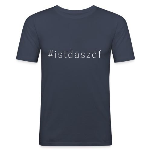 #istdaszdf - Männer Slim Fit T-Shirt