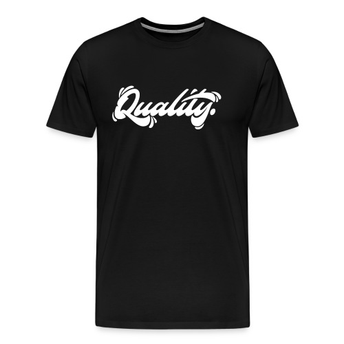 Quality. Lettering [White] - Men's Premium T-Shirt