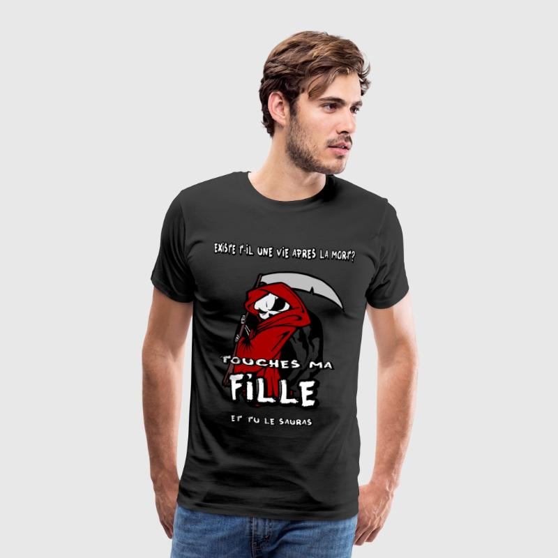 Touches ma fille! - T-shirt Premium Homme