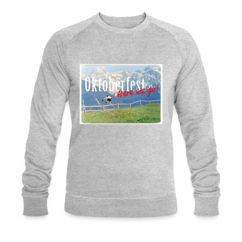 Oktoberfest – Here we go! - Men's Organic Sweatshirt by Stanley & Stella